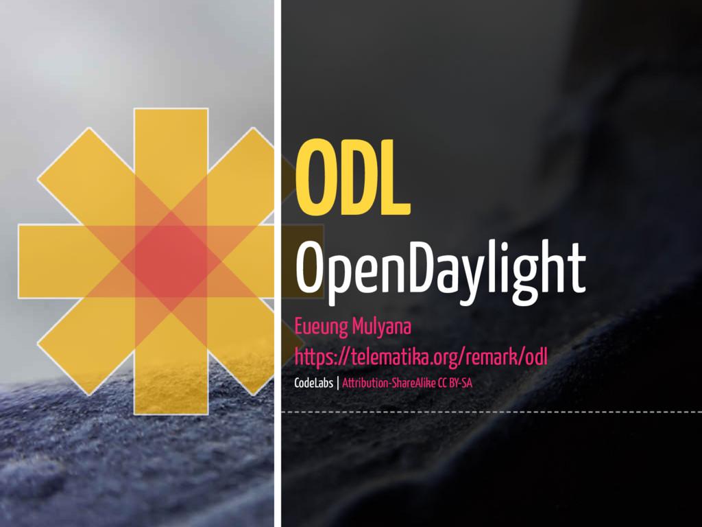 1 / 56 ODL OpenDaylight Eueung Mulyana https://...