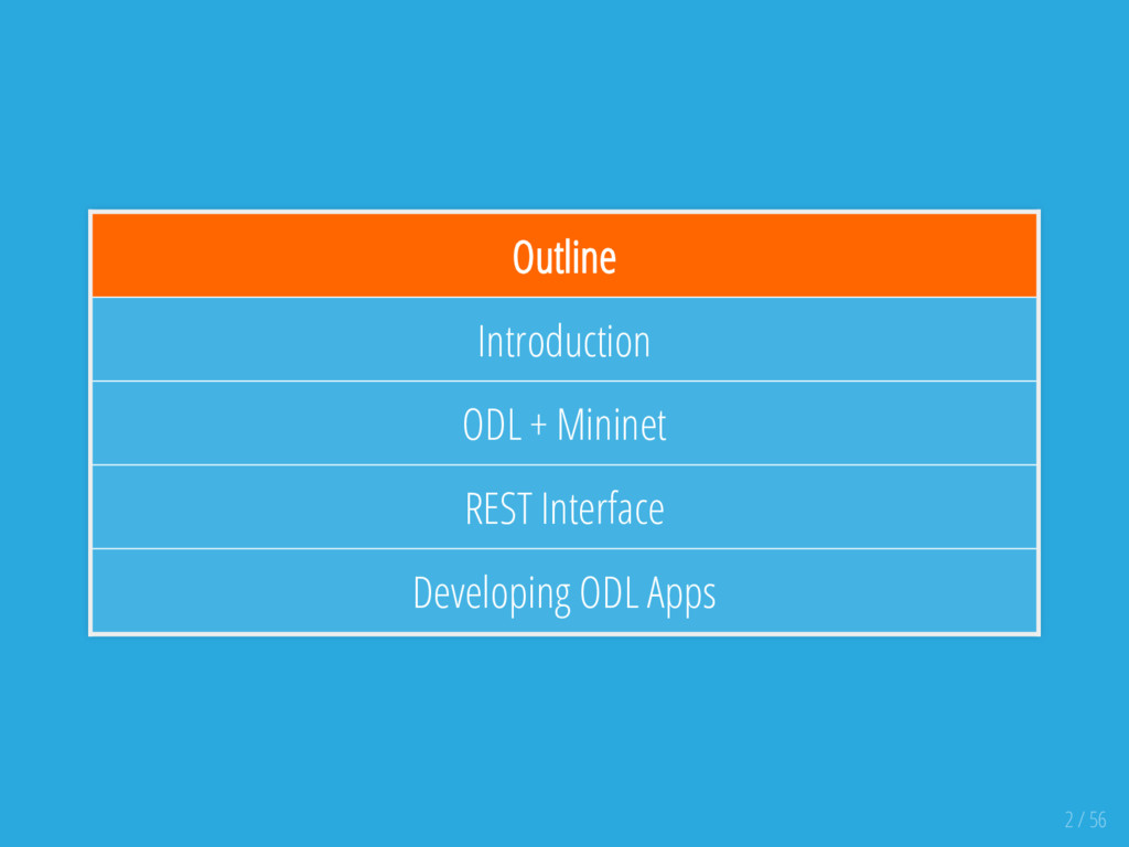 Outline Introduction ODL + Mininet REST Interfa...