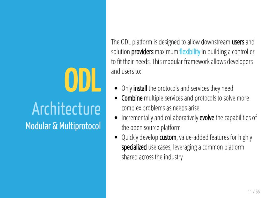 11 / 56 ODL Architecture Modular & Multiprotoco...