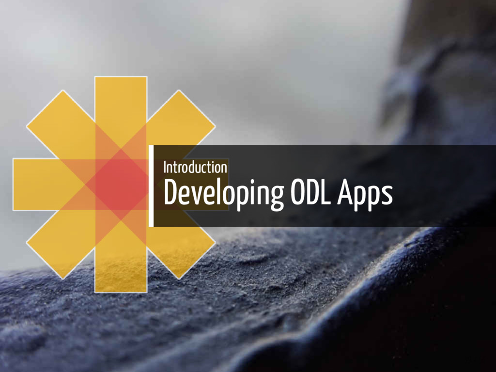 Introduction Developing ODL Apps 39 / 56