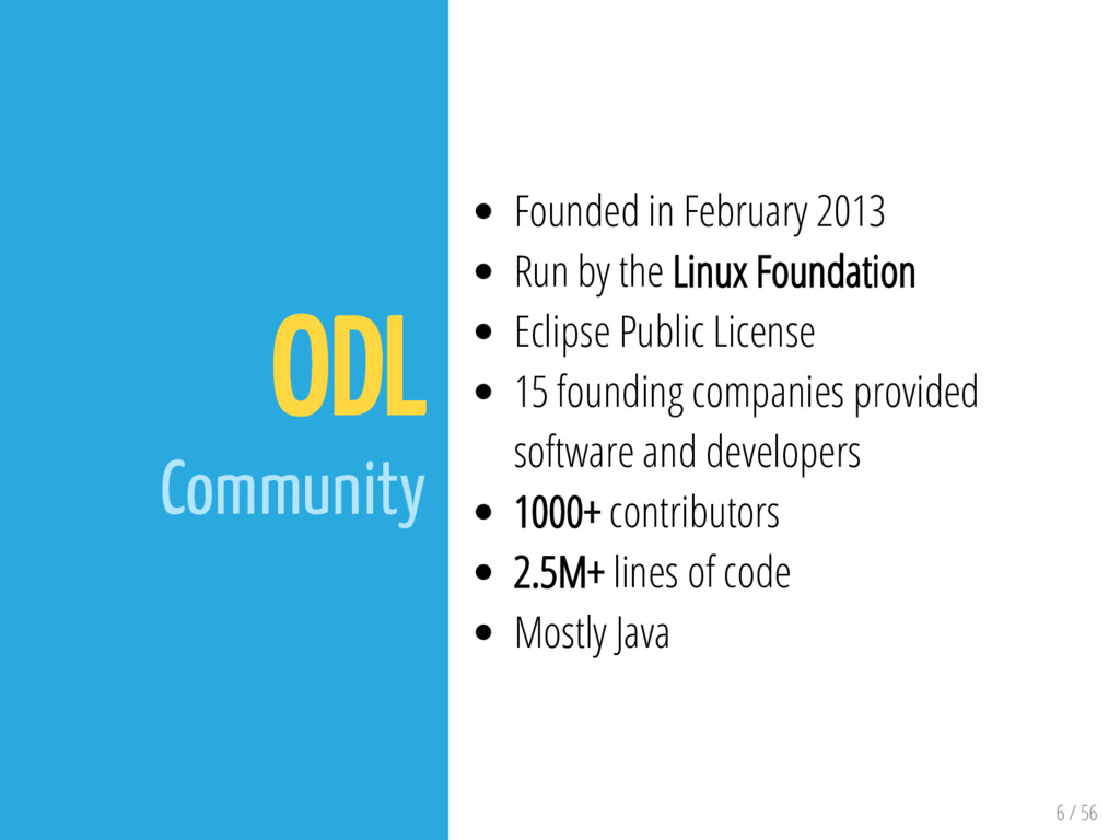 6 / 56 ODL Community Founded in February 2013 R...