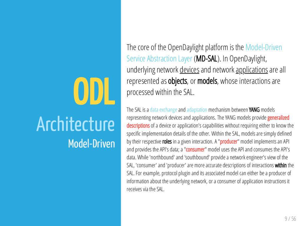 9 / 56 ODL Architecture Model-Driven The core o...