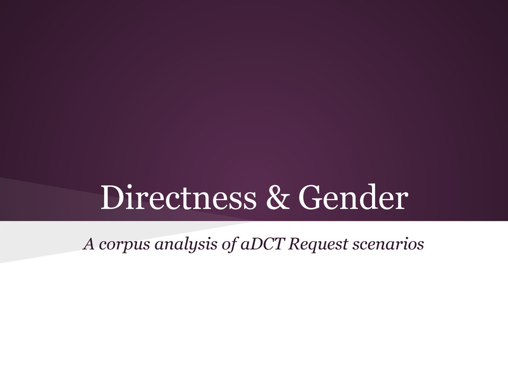 Directness & Gender A corpus analysis of aDCT R...
