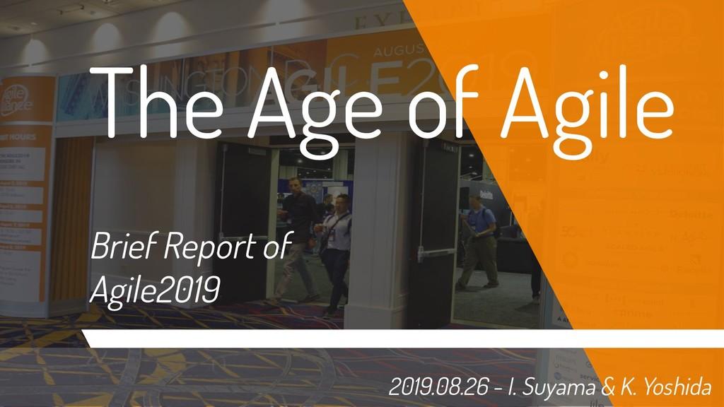 2019.08.26 - I. Suyama & K. Yoshida The Age of ...