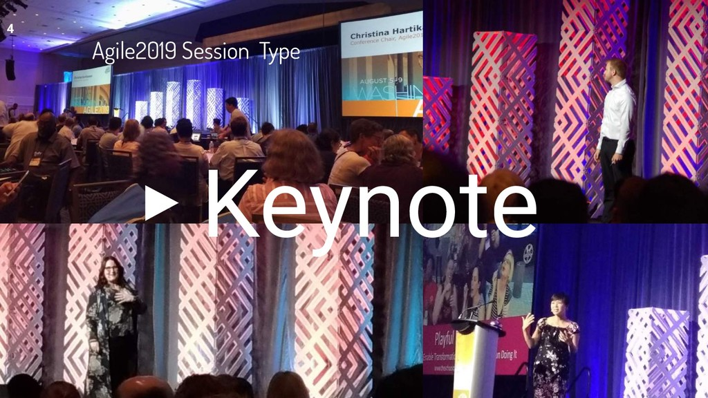 ▸ Keynote Agile2019 Session Type 4
