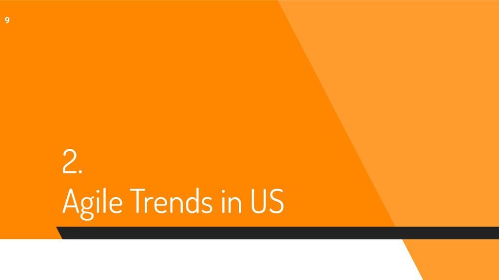 2. Agile Trends in US 9