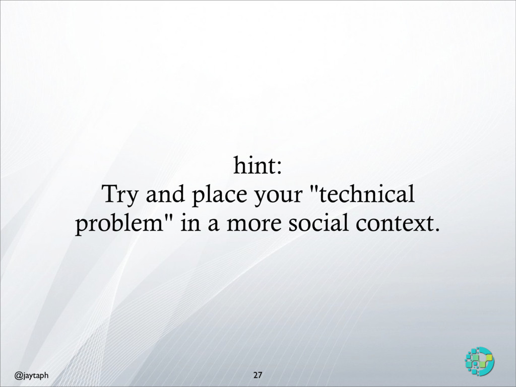 """@jaytaph hint: Try and place your """"technical pr..."""