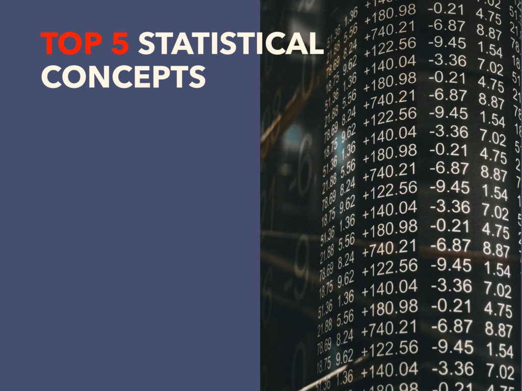 TOP 5 STATISTICAL CONCEPTS