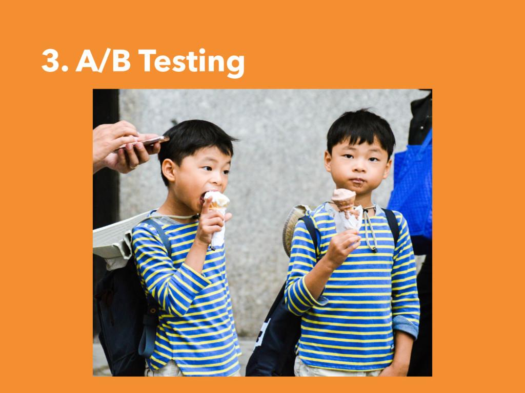 3. A/B Testing