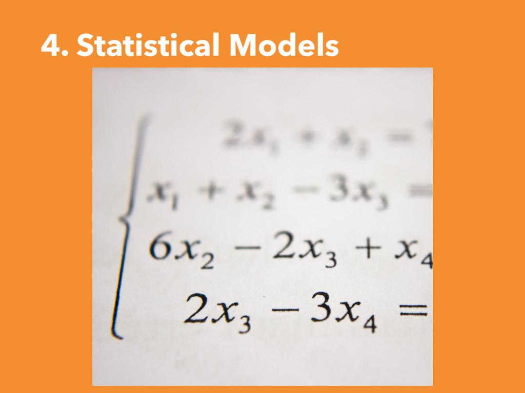 4. Statistical Models