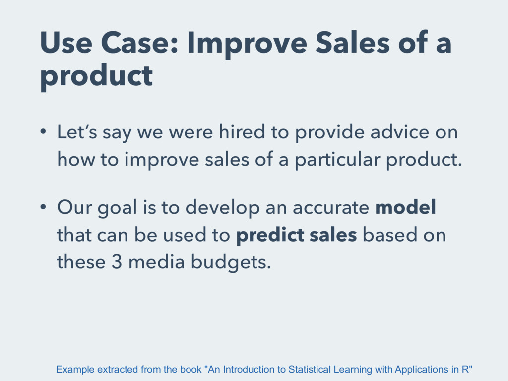 Use Case: Improve Sales of a product • Let's sa...