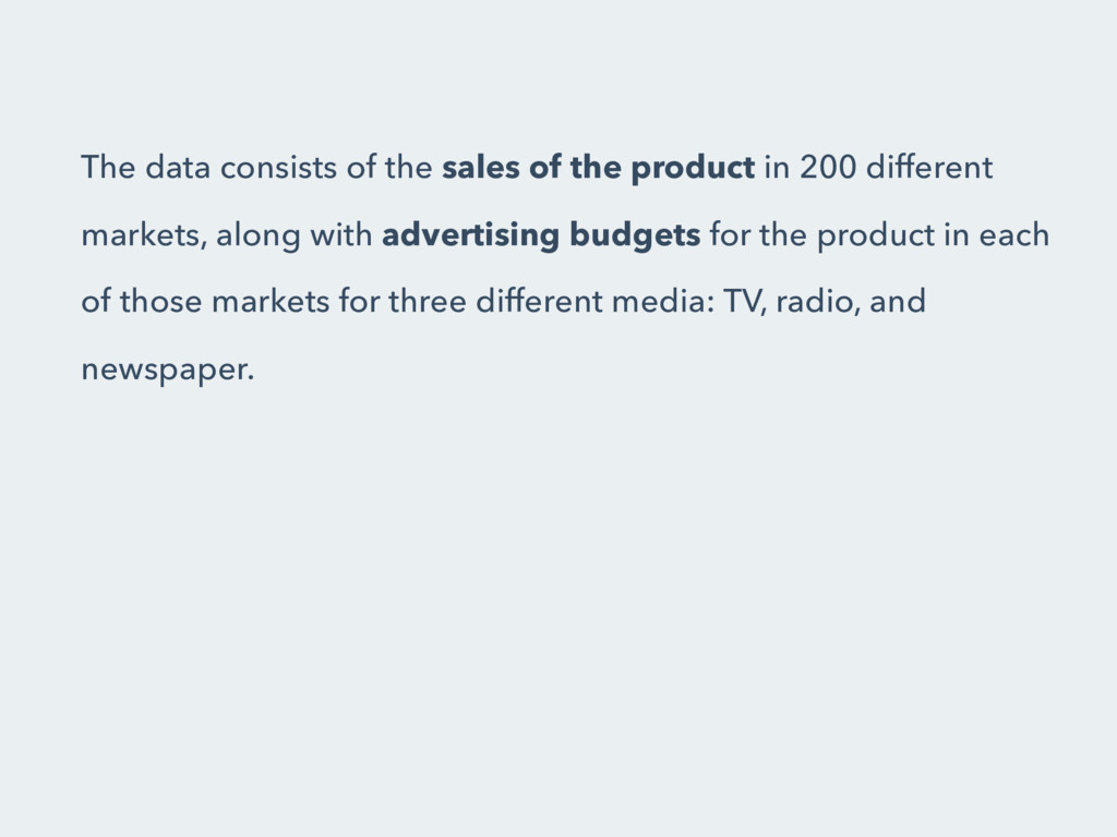 The data consists of the sales of the product i...