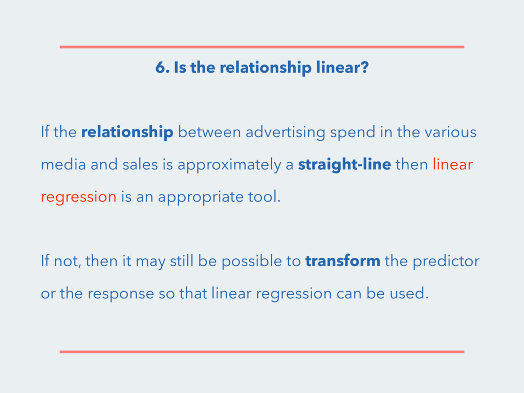 6. Is the relationship linear? If the relations...