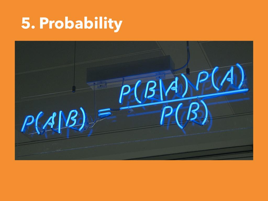 5. Probability