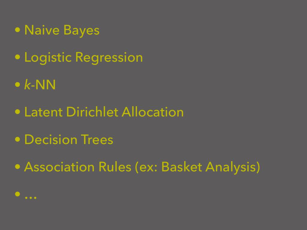 • Naive Bayes • Logistic Regression • k-NN • La...