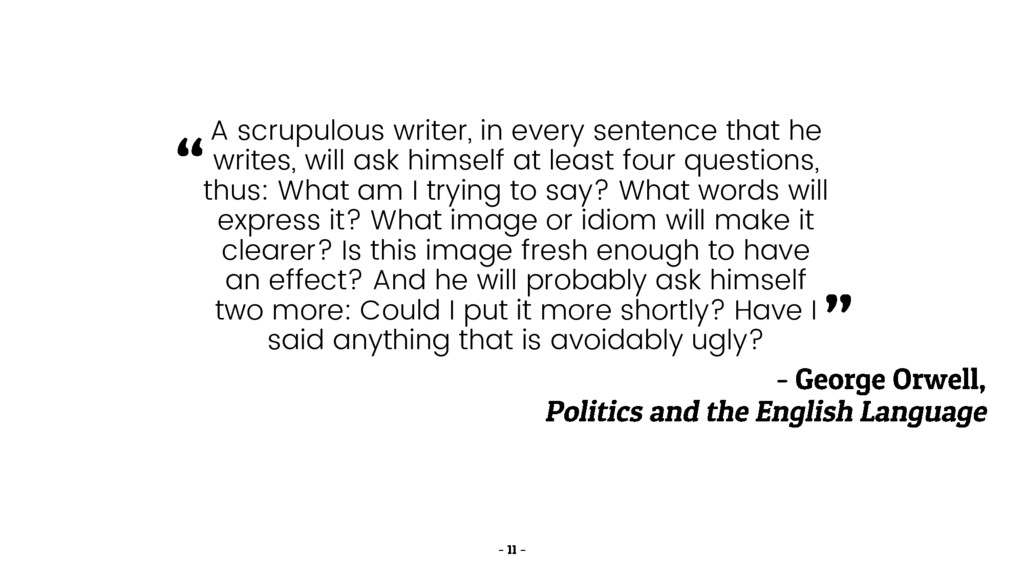 A scrupulous writer, in every sentence that he ...