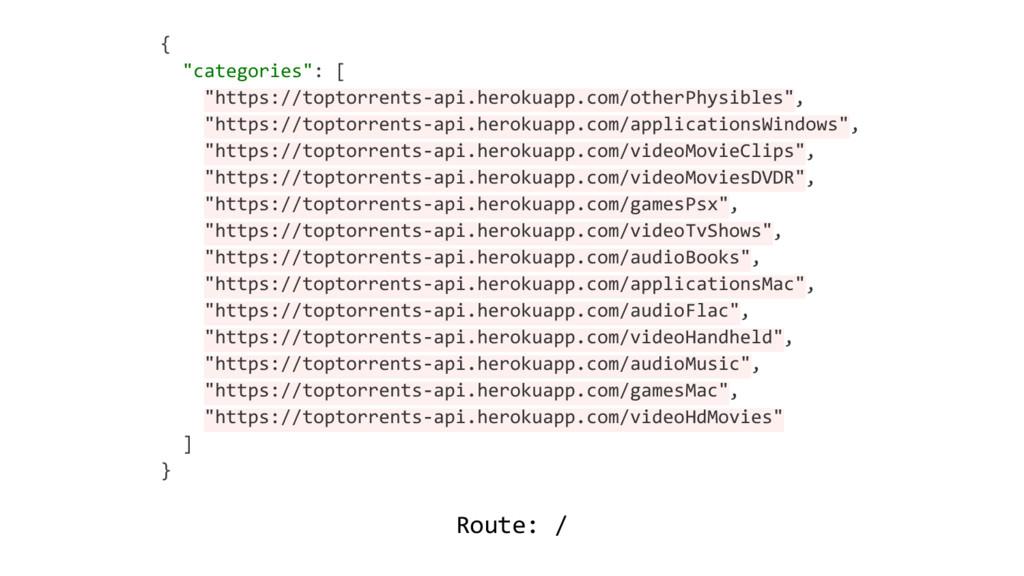 """Route: / { """"categories"""": [ """"https://toptorrents..."""