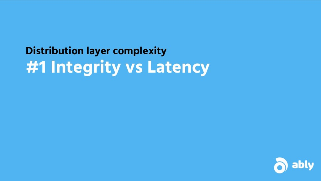 Distribution layer complexity #1 Integrity vs L...