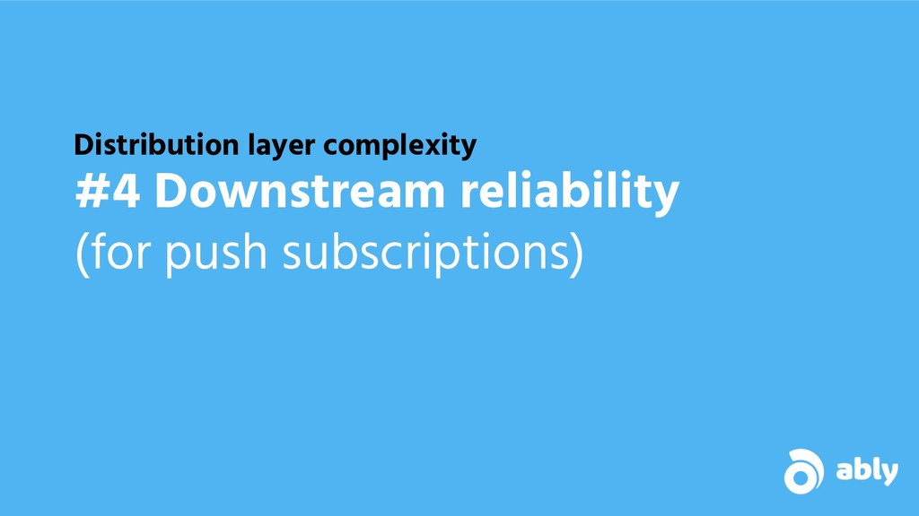 Distribution layer complexity #4 Downstream rel...