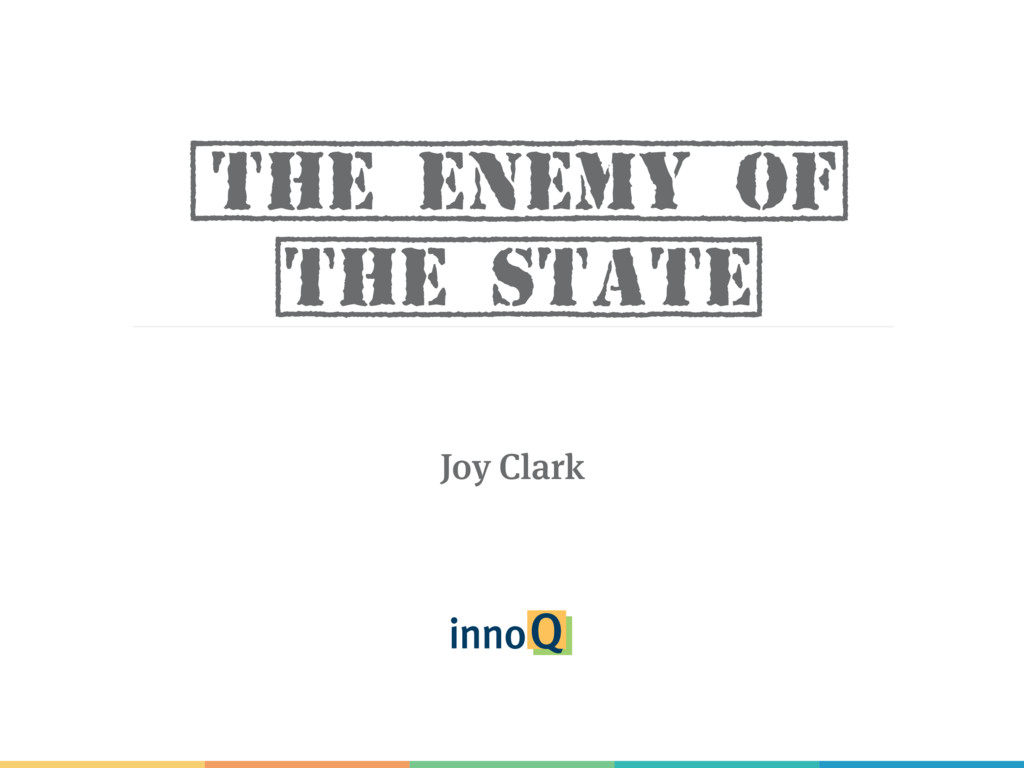 {The Enemy oF] [the State] Joy Clark