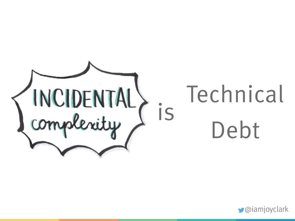 is Technical Debt @iamjoyclark