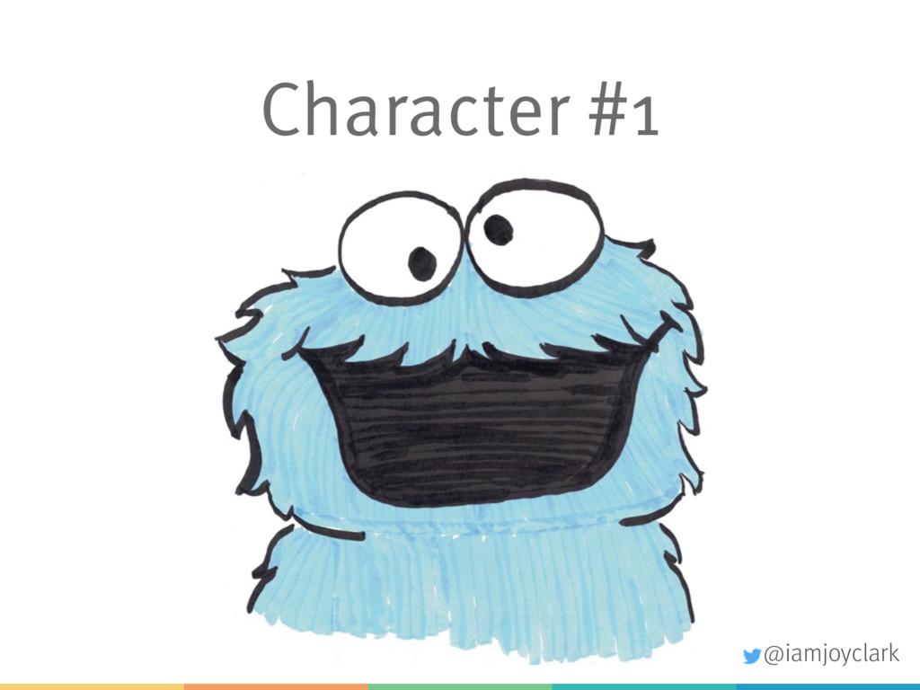 Character #1 @iamjoyclark