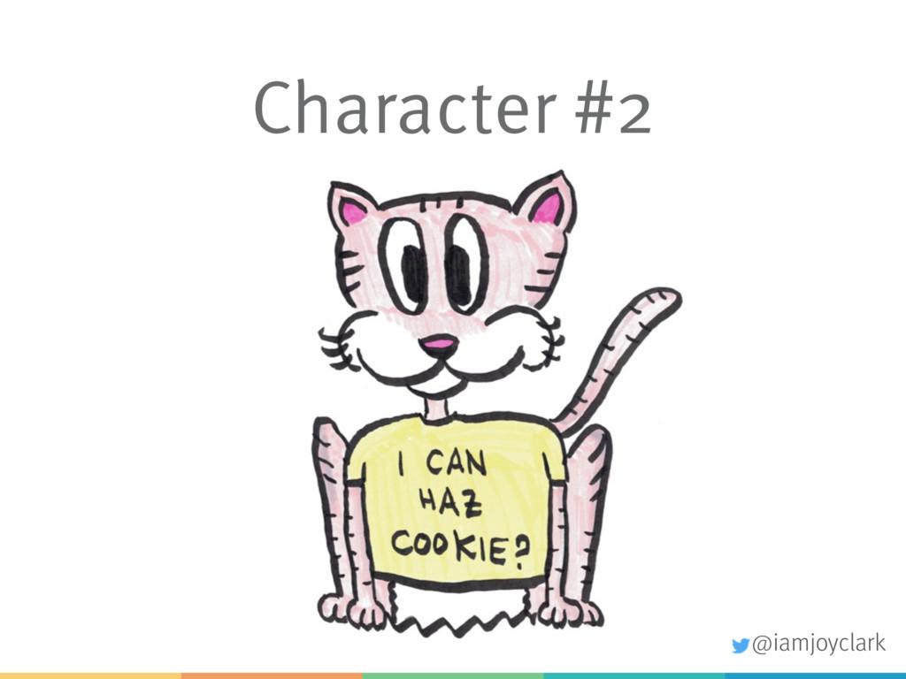 Character #2 @iamjoyclark