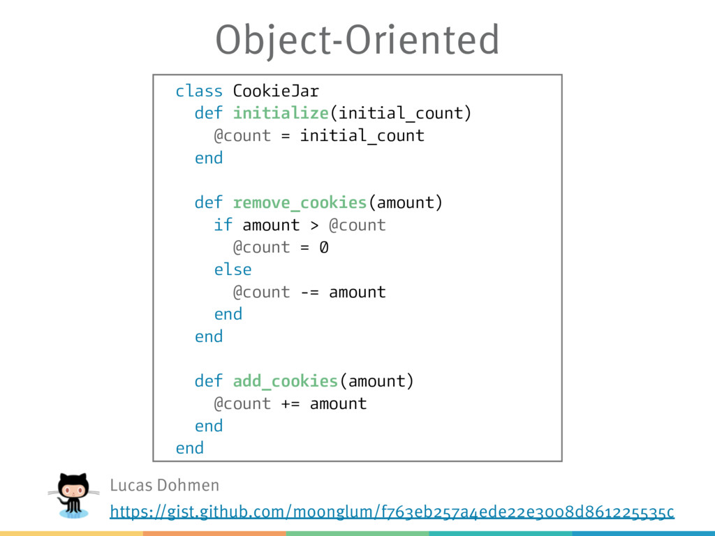 Object-Oriented class CookieJar def initialize(...