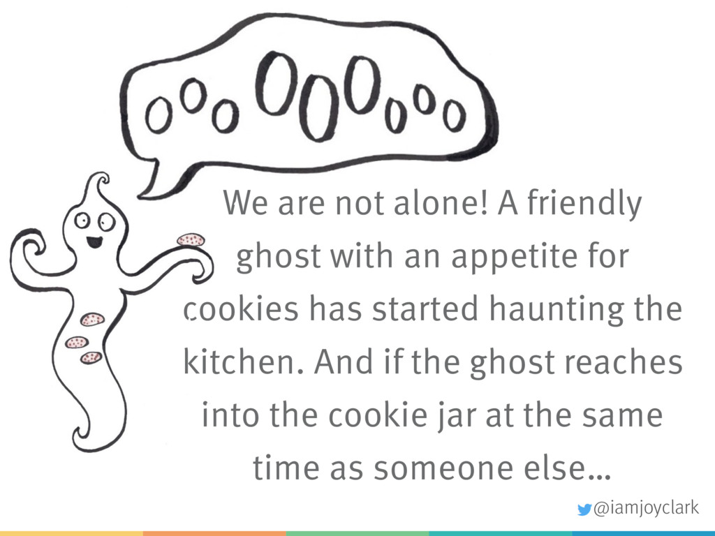 We are not alone! A friendly ghost with an appe...