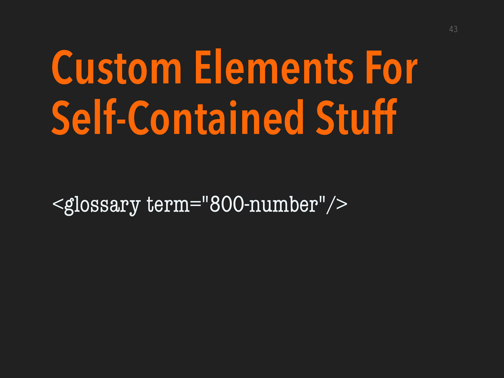 Custom Elements For Self-Contained Stuff 43 <gl...