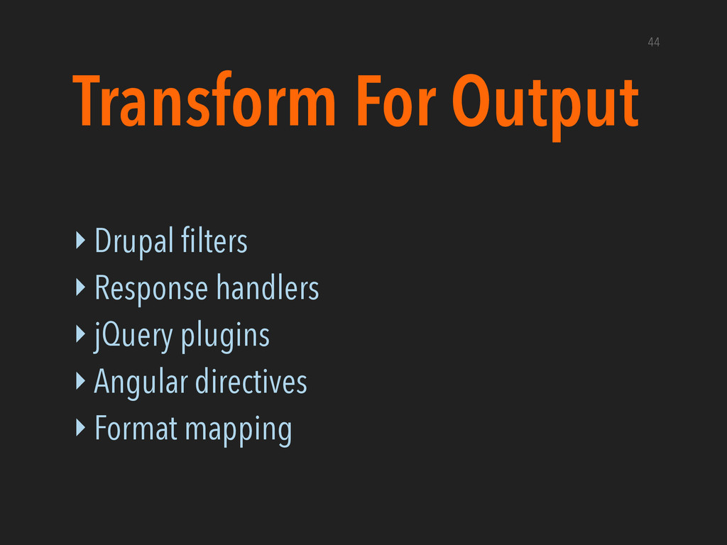 Transform For Output ‣ Drupal filters ‣ Response...