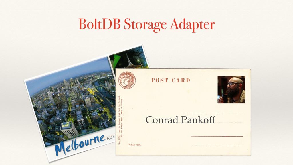 BoltDB Storage Adapter Conrad Pankoff
