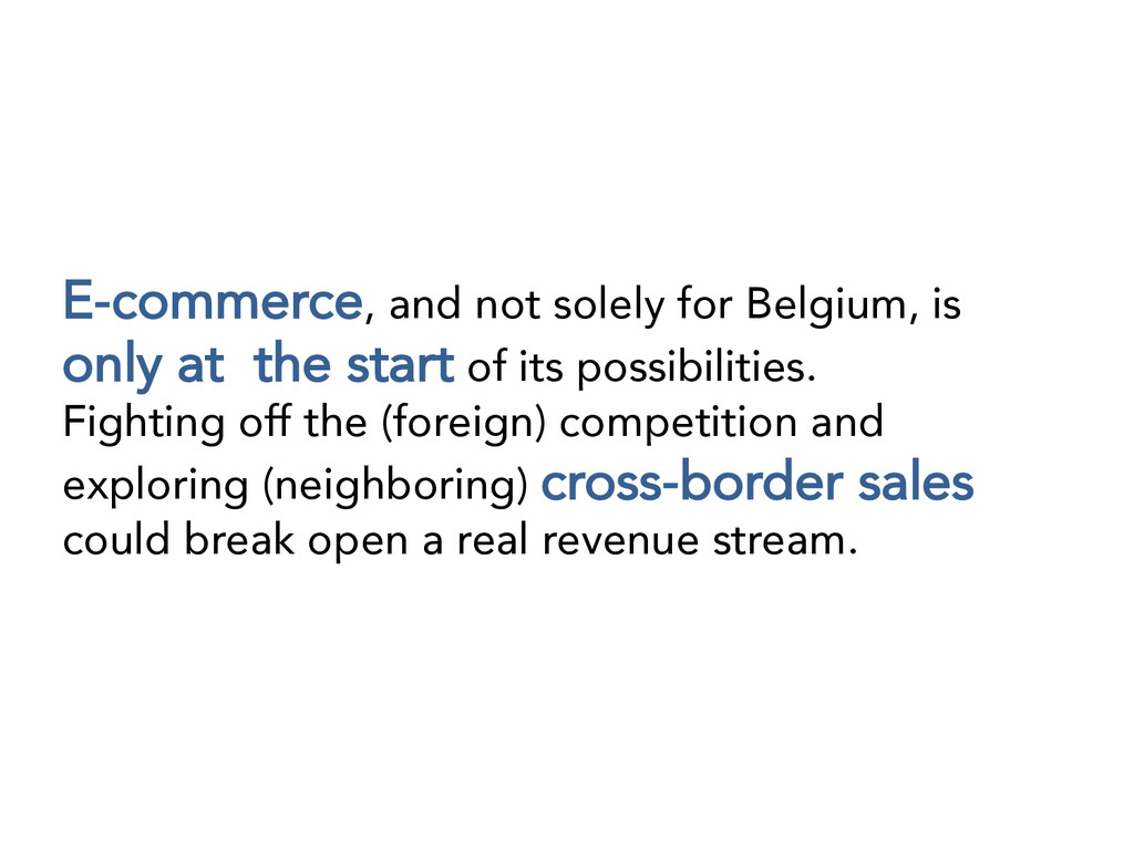 E-commerce, and not solely for Belgium, is only...