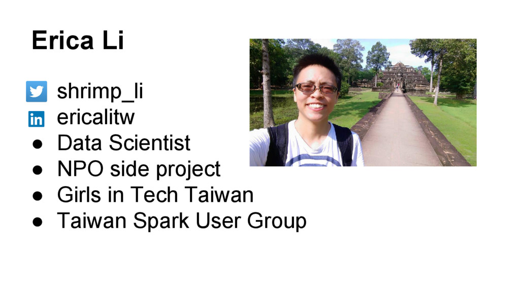 Erica Li ● shrimp_li ● ericalitw ● Data Scienti...