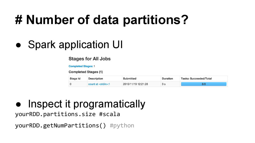 # Number of data partitions? ● Spark applicatio...