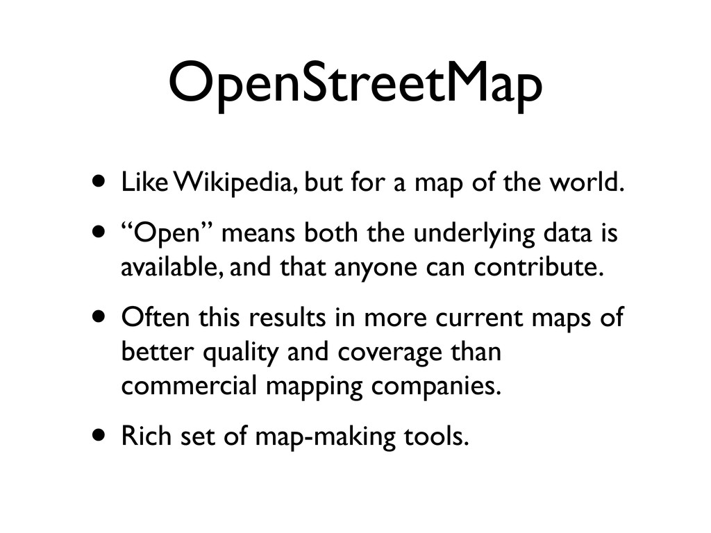 OpenStreetMap • Like Wikipedia, but for a map o...