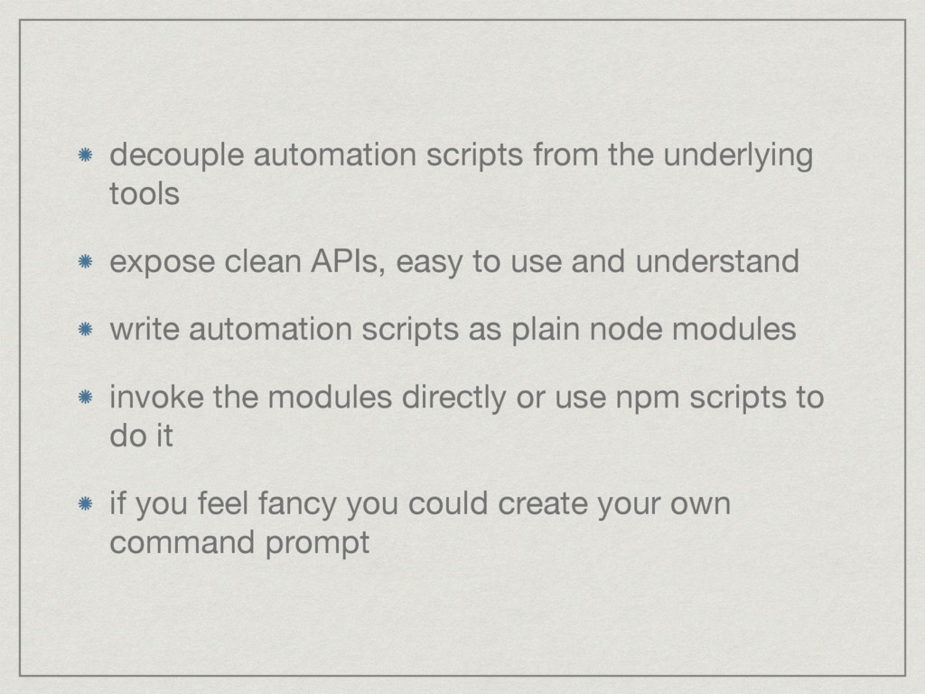decouple automation scripts from the underlying...