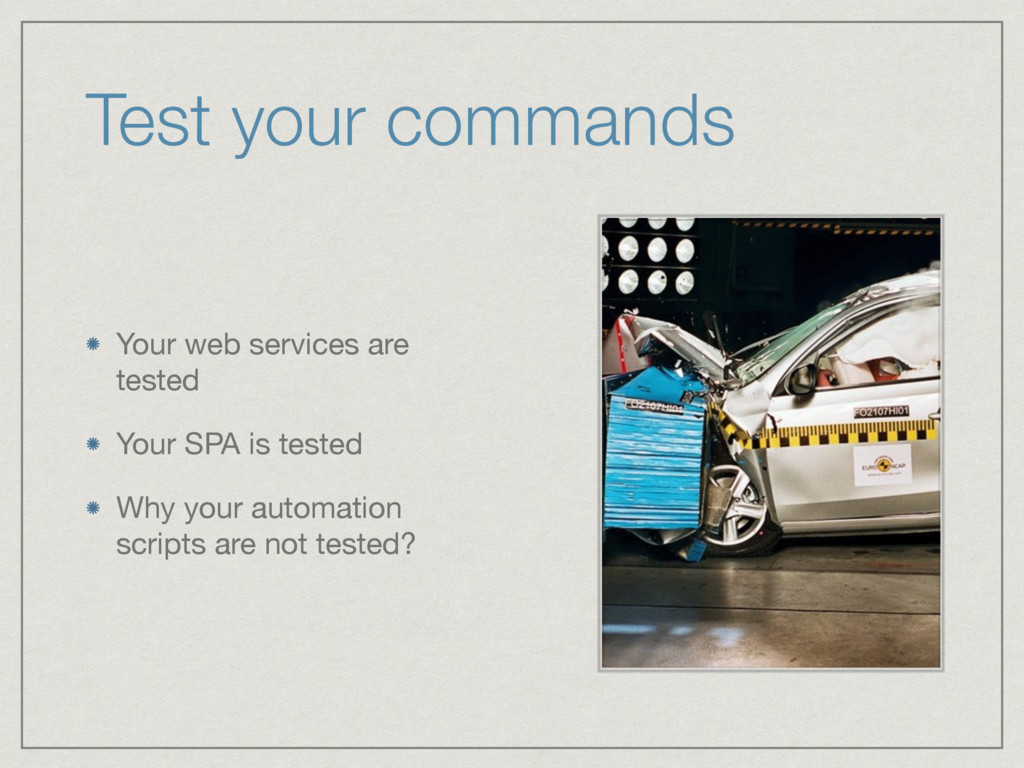 Test your commands Your web services are tested...