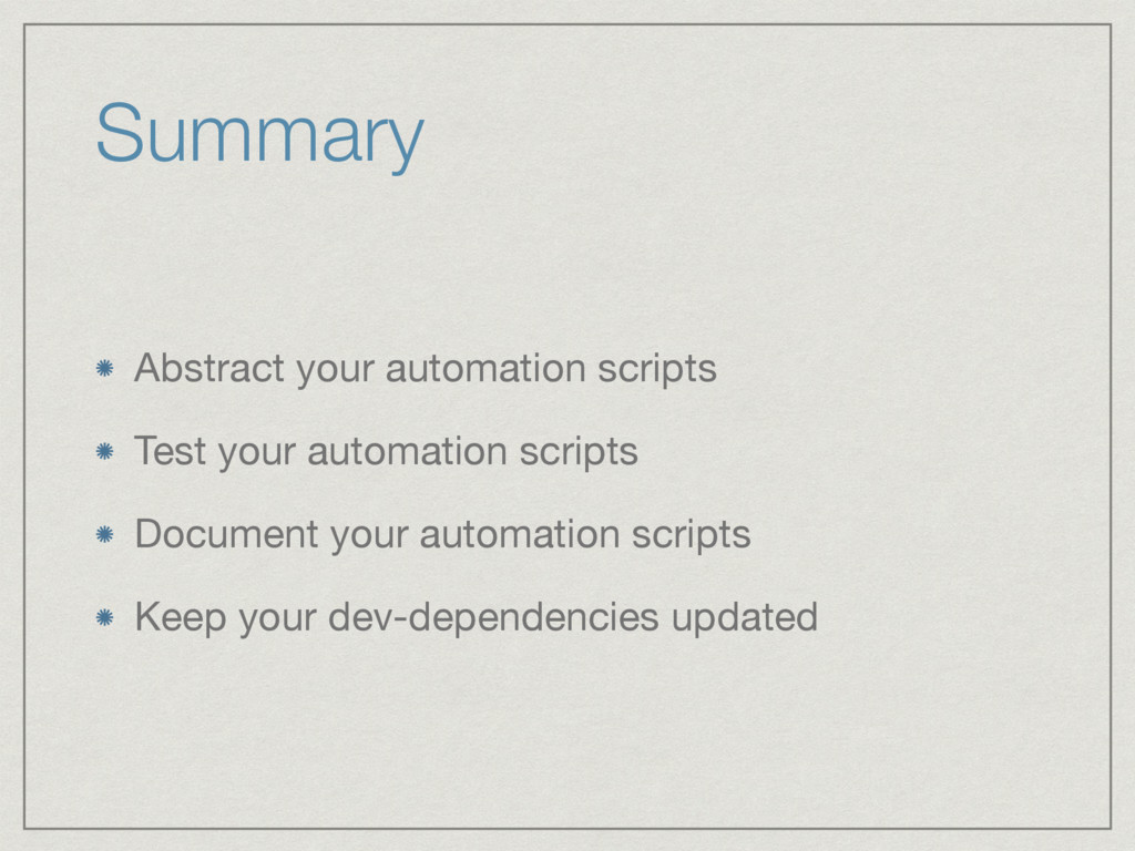 Summary Abstract your automation scripts  Test ...