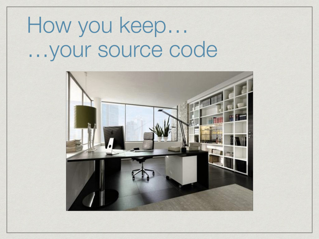 How you keep… 
