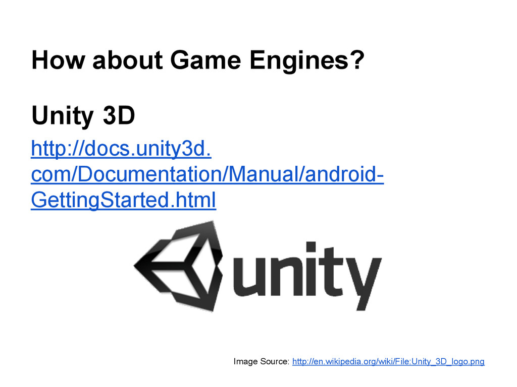 How about Game Engines? Unity 3D http://docs.un...