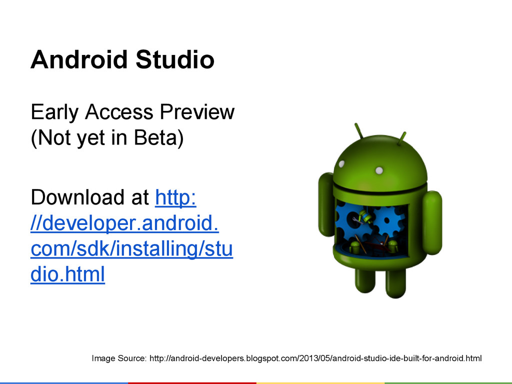 Android Studio Early Access Preview (Not yet in...