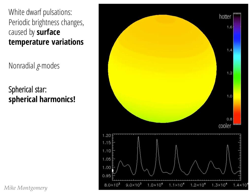 Mike Montgomery White dwarf pulsations: Periodi...
