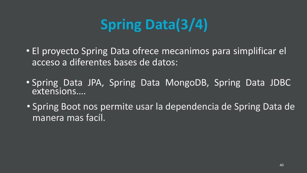 40 • Spring Boot nos permite usar la dependenci...