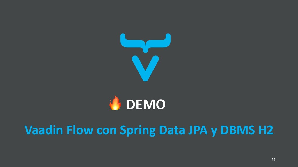 DEMO 42 Vaadin Flow con Spring Data JPA y DBMS...