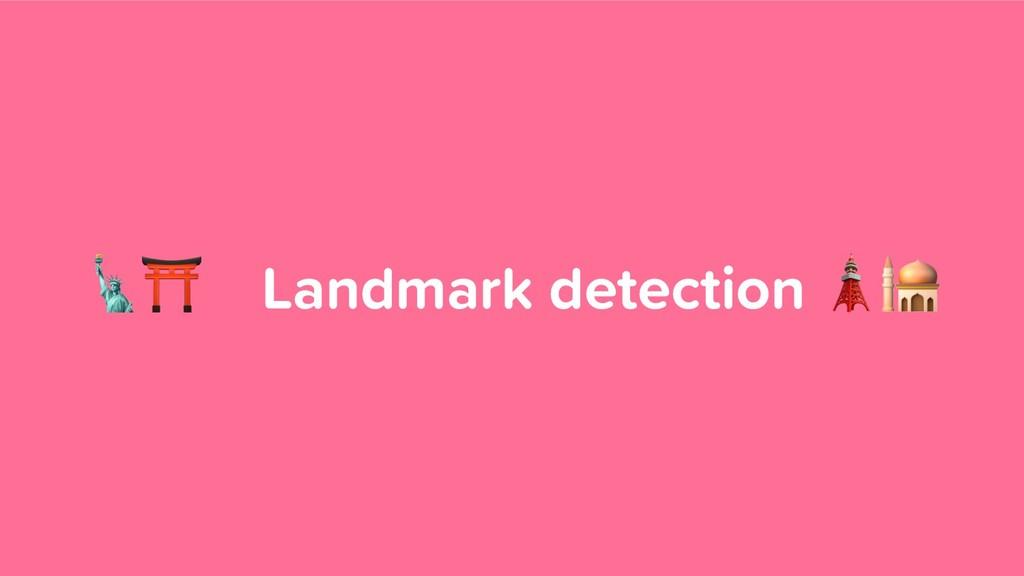 ⛩ Landmark detection