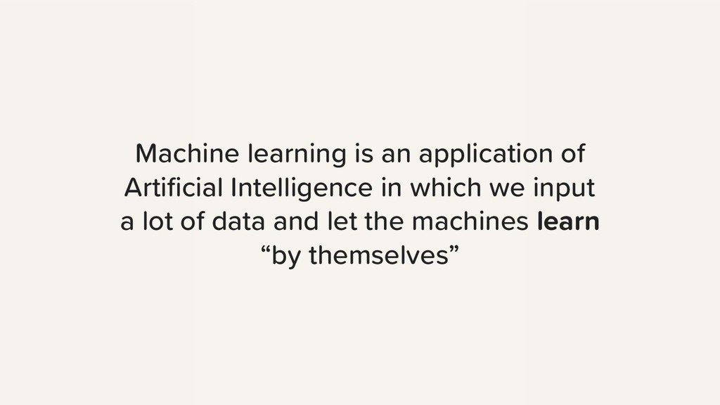 Machine learning is an application of Artificial...