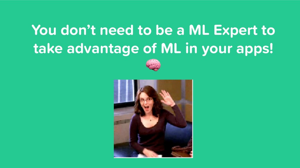 You don't need to be a ML Expert to take advant...