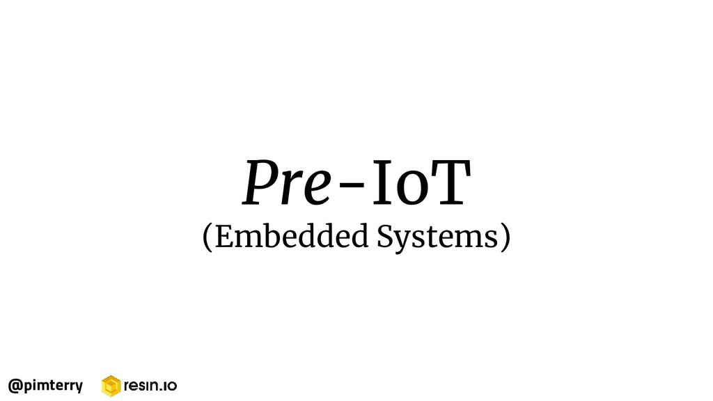 Pre-IoT (Embedded Systems) @pimterry