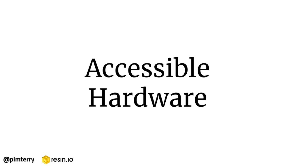 Accessible Hardware @pimterry